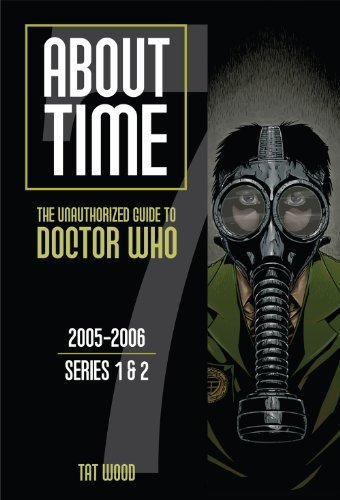 Tat Wood About Time The Unauthorized Guide To Doctor Who 2005 2006;