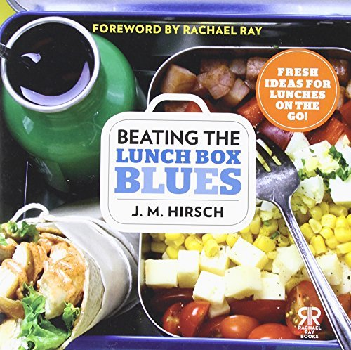 J. M. Hirsch Beating The Lunch Box Blues Fresh Ideas For Lunches On The Go! Original