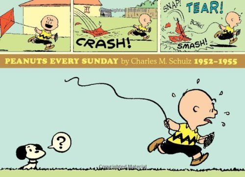 Charles M. Schulz Peanuts Every Sunday 1952 1955