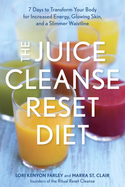 Lori Kenyon The Juice Cleanse Reset Diet 7 Days To Transform Your Body For Increased Energ