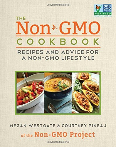 Megan Westgate The Non Gmo Cookbook Recipes And Advice For A Non Gmo Lifestyle