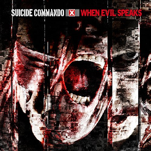 Suicide Commando When Evil Speaks