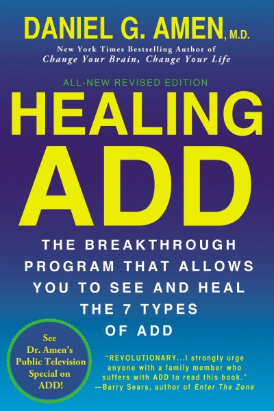 Daniel G. Amen Healing Add From The Inside Out The Breakthrough Program That Allows You To See A Revised