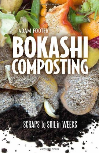 Adam Footer Bokashi Composting Scraps To Soil In Weeks