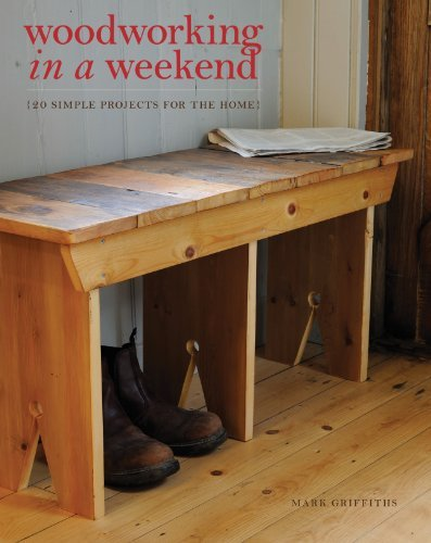 Mark Griffiths Woodworking In A Weekend 20 Simple Projects For The Home