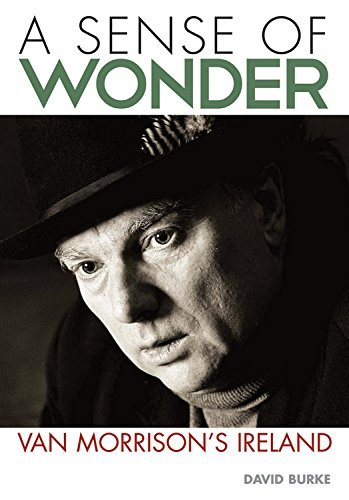 David Burke A Sense Of Wonder Van Morrison's Ireland