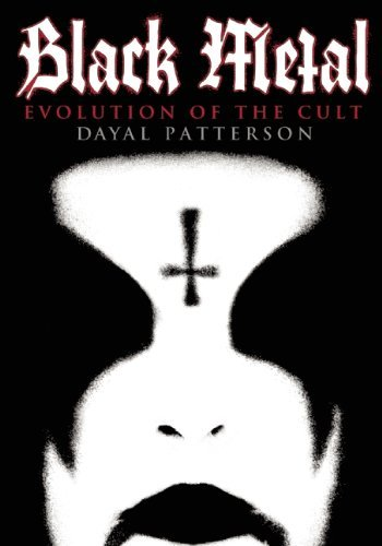 Dayal Patterson Black Metal Evolution Of The Cult