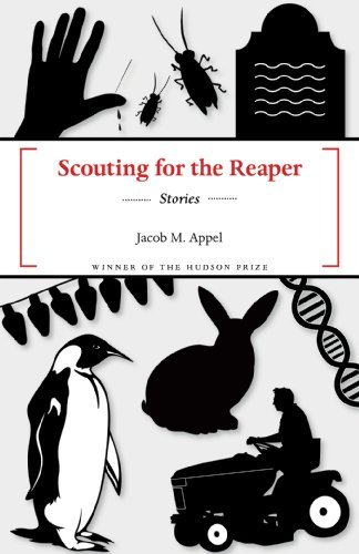 Jacob M. Appel Scouting For The Reaper