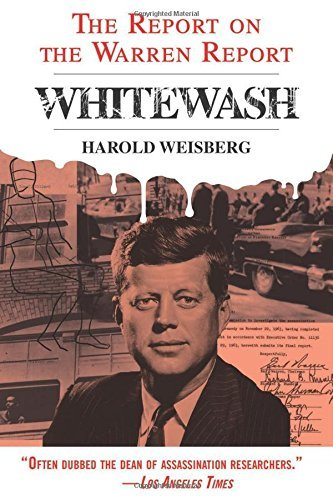Harold Weisberg Whitewash The Report On The Warren Report