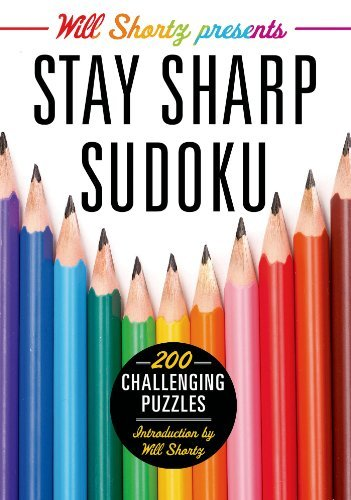 Will Shortz Will Shortz Presents Stay Sharp Sudoku 200 Challenging Puzzles