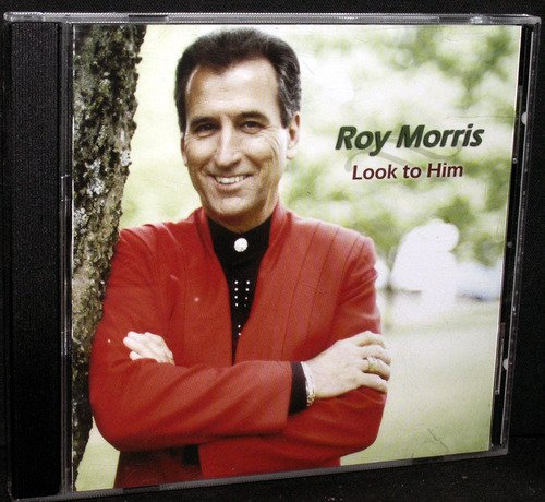 Roy Morris Look To Him