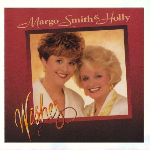 Margo & Holly Smith Wishes