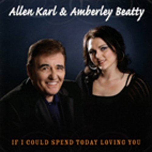 Allen & Amberley Beatty Karl If I Could Spend Today Loving You