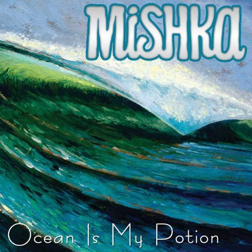 Mishka Ocean Is My Potion Ep