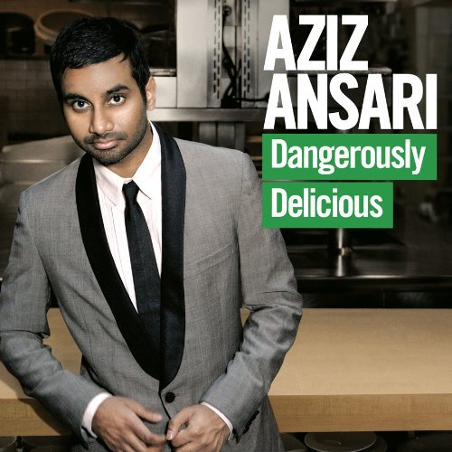 Aziz Ansari Dangerously Delicious Explicit Version