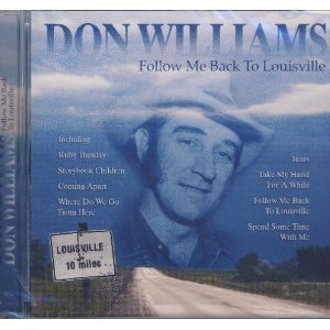 Don Williams Follow Me Back To Louisville