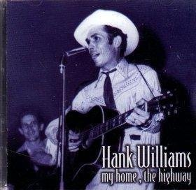 Hank Williams My Home The Highway