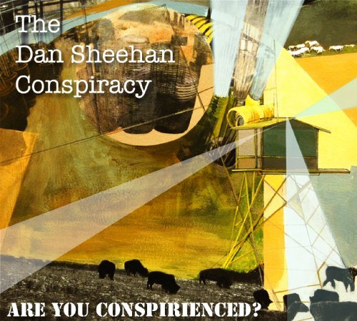 Dan Conspiracy Sheehan Are You Conspirienced?