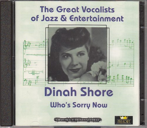 Dinah Shore Who's Sorry Now