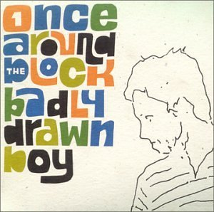 Badly Drawn Boy Once Around The Block