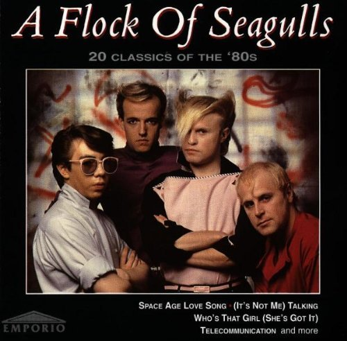 Flock Of Seagulls 20 Classics Of The 80's