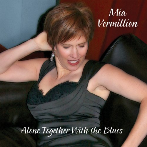 Mia Vermillion Alone Together With The Blues