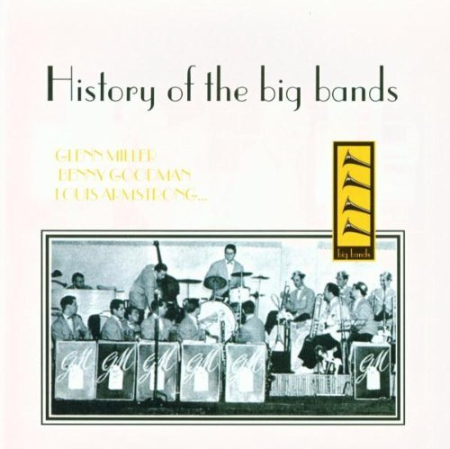 History Of The Big Bands History Of The Big Bands