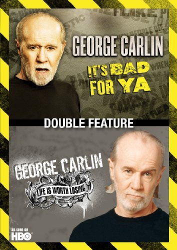 George Carlin It's Bad For Ya Life Is Worth It's About You Life Is Worth Losing