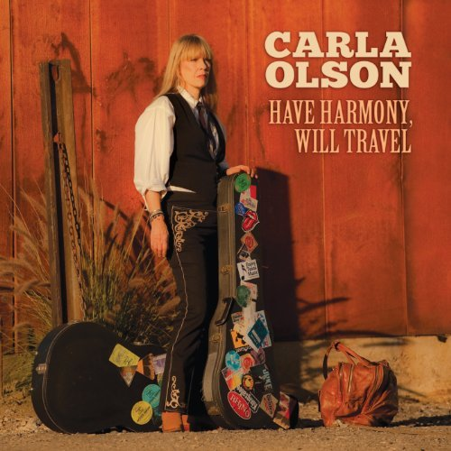 Carla Olson Have Harmony Will Travel