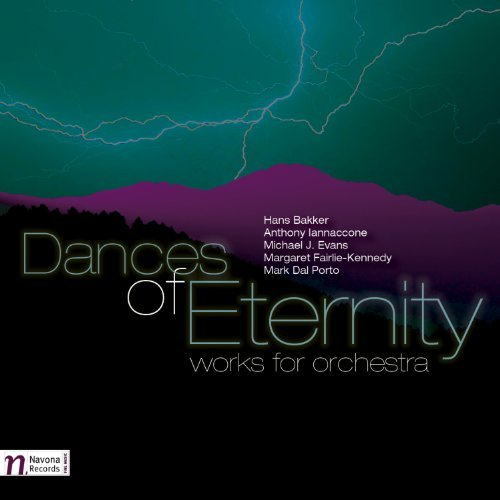 M.J. F Bakker Iannaccone Evans Dances Of Eternity Works For Moravian Philharmonic Orchestr
