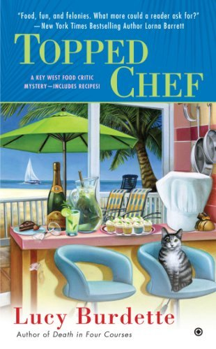 Lucy Burdette Topped Chef A Key West Food Critic Mystery