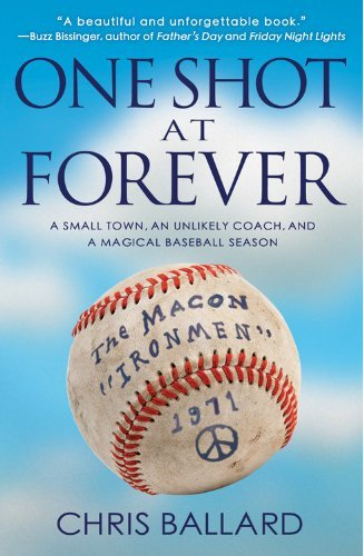 Chris Ballard One Shot At Forever A Small Town An Unlikely Coach And A Magical Ba