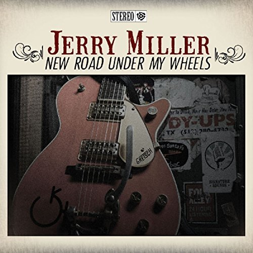 Jerry Miller New Road Under My Wheels