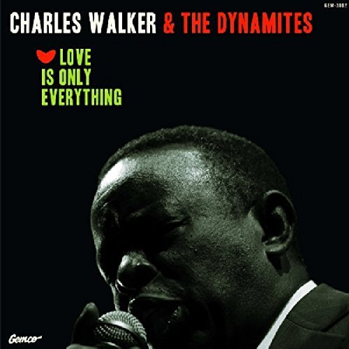Charles Walker & The Dynamites Love Is Only Everything