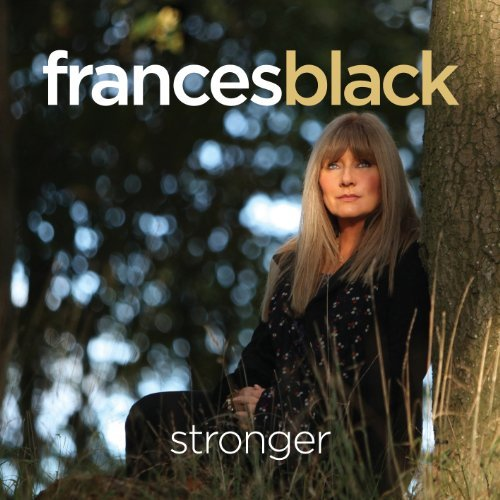 Frances Black Stronger