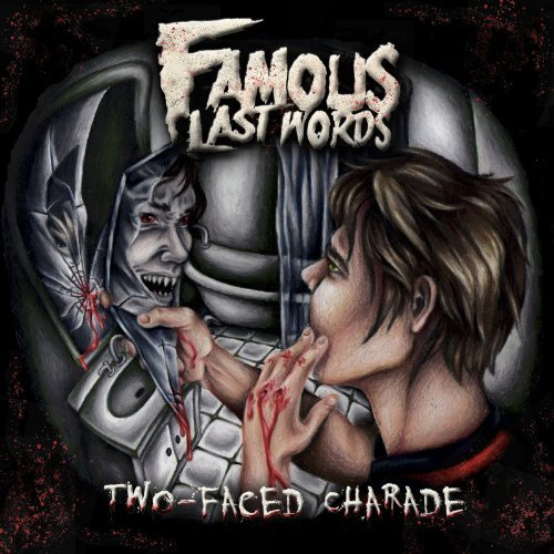 Famous Last Words Two Faced Charade