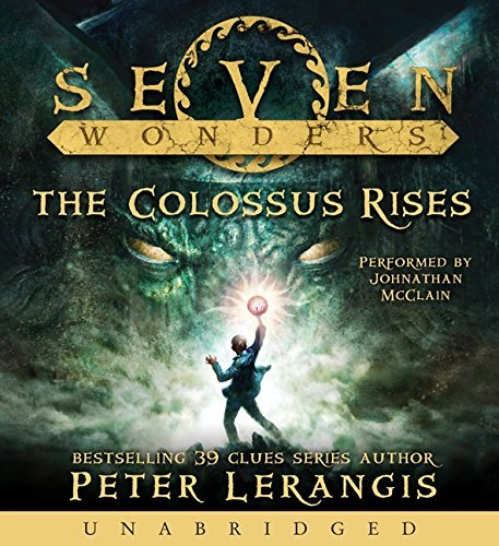Peter Lerangis Seven Wonders Book 1 The Colossus Rises CD