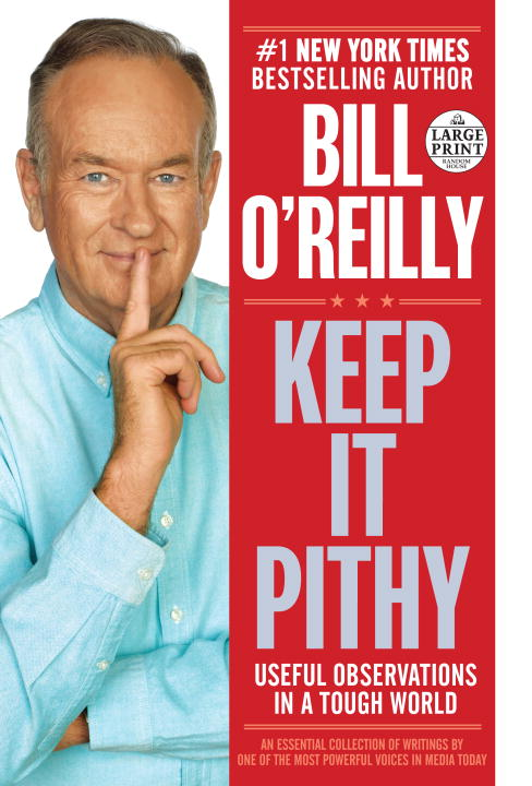 Bill O'reilly Keep It Pithy Useful Observations In A Tough World Large Print
