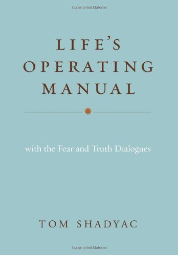 Tom Shadyac Life's Operating Manual With The Fear And Truth Dialogues