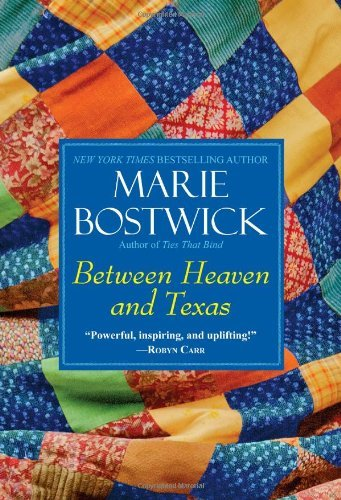 Marie Bostwick Between Heaven And Texas
