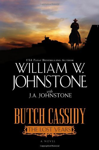 William W. Johnstone Butch Cassidy The Lost Years