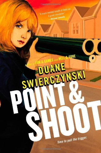 Duane Swierczynski Point And Shoot