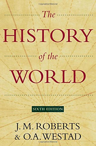 J. M. Roberts The History Of The World 0006 Edition;