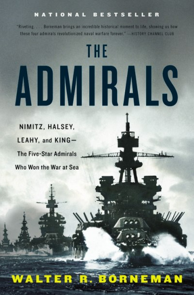 Walter R. Borneman The Admirals Nimitz Halsey Leahy And King The Five Star Ad