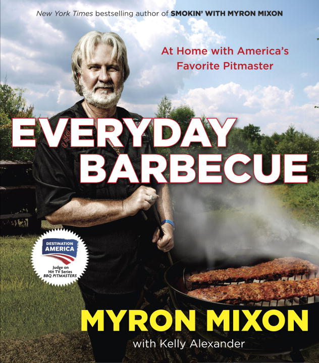 Kelly Alexander Everyday Barbecue At Home With America's Favorite Pitmaster