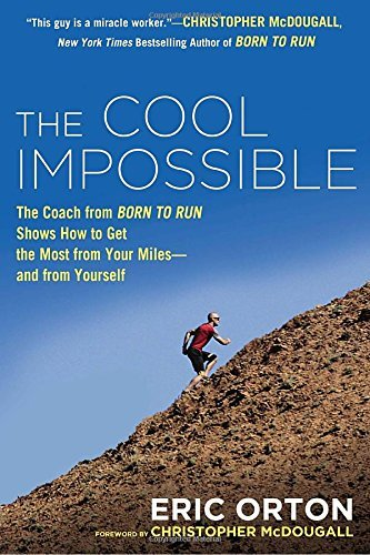 "Eric Orton The Cool Impossible The Coach From ""born To Run"" Shows How To Get The"