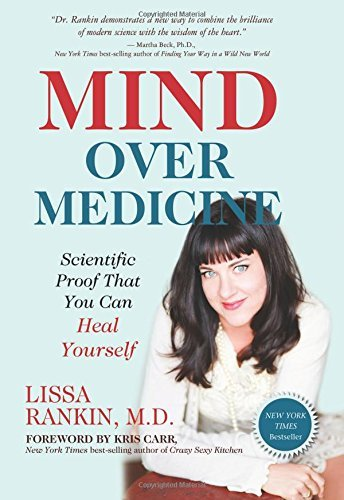 Lissa Rankin M. D. Mind Over Medicine Scientific Proof That You Can Heal Yourself