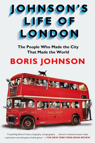 Boris Johnson Johnson's Life Of London The People Who Made The City That Made The World