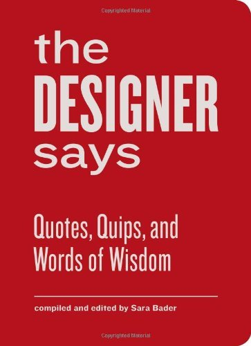 Sara Bader The Designer Says Quotes Quips And Words Of Wisdom