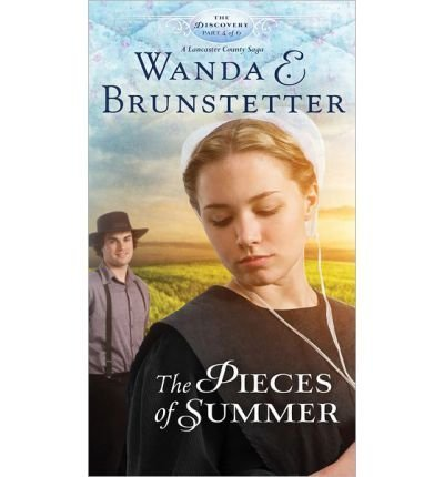 Wanda E. Brunstetter The Pieces Of Summer